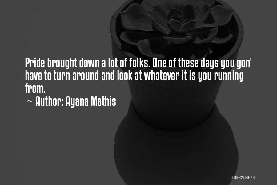 Ayana Mathis Quotes 2010573