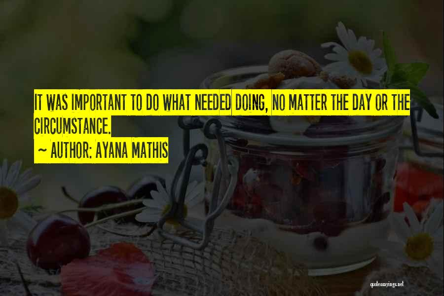 Ayana Mathis Quotes 482822