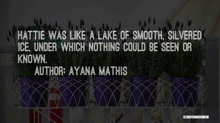 Ayana Mathis Quotes 668895