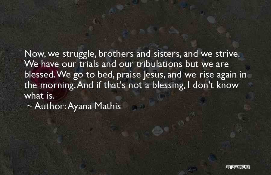 Ayana Mathis Quotes 886893