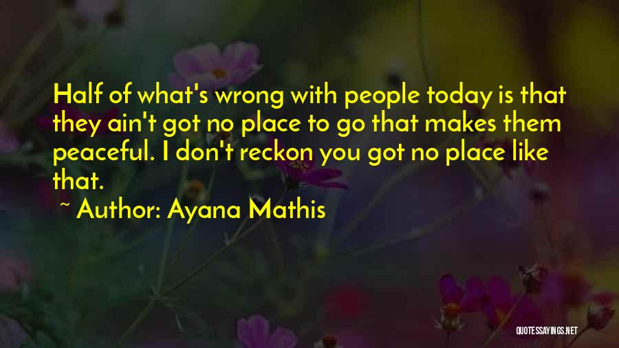 Ayana Mathis Quotes 907242