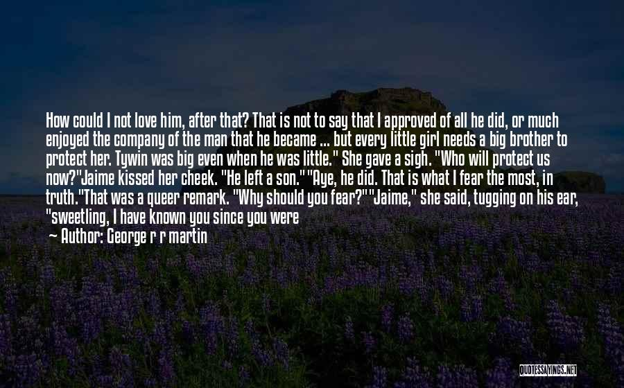 Aye Girl Quotes By George R R Martin
