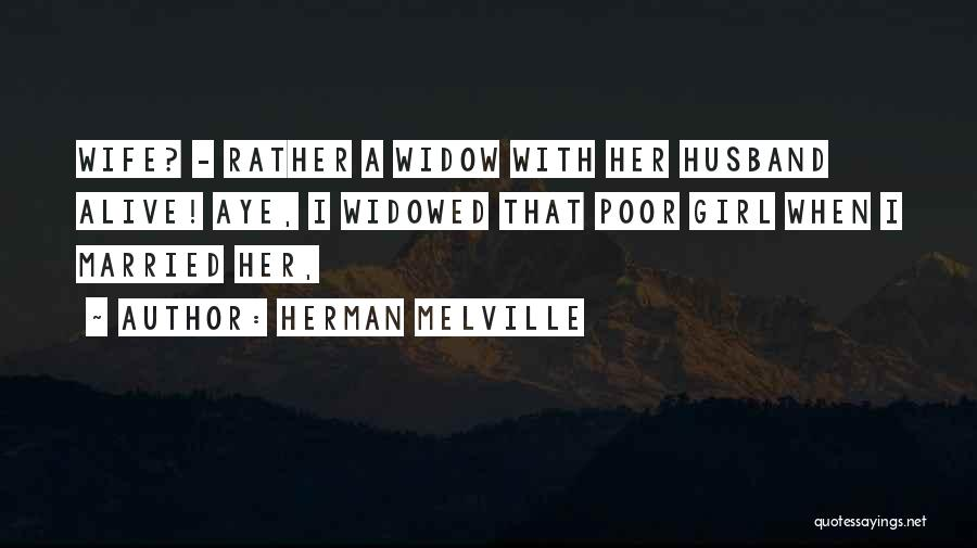 Aye Girl Quotes By Herman Melville