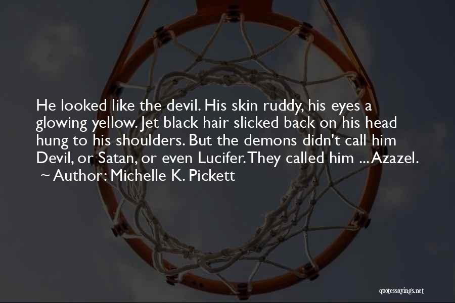 Azazel Quotes By Michelle K. Pickett