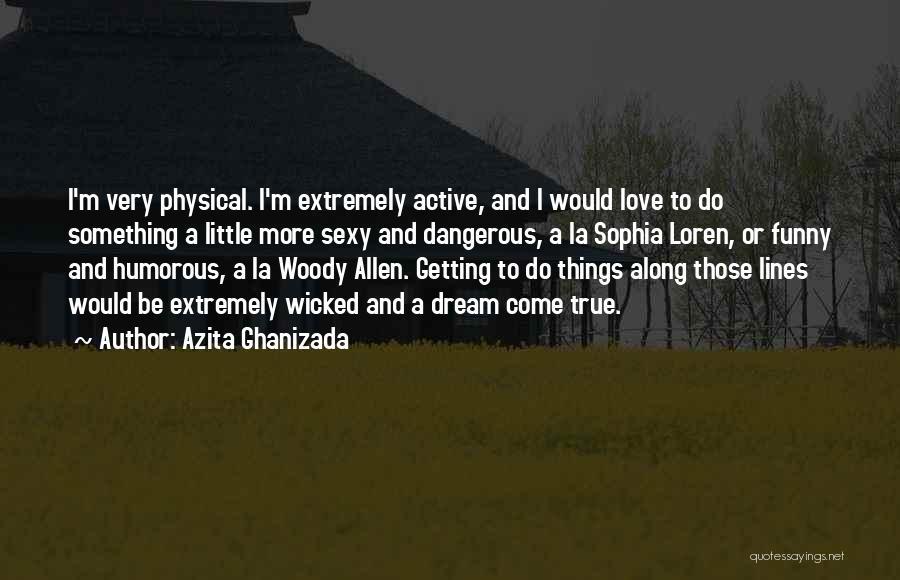 Azita Ghanizada Quotes 1923128