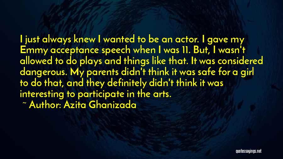 Azita Ghanizada Quotes 885081