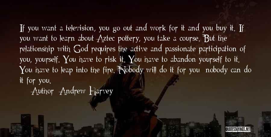 Aztec God Quotes By Andrew Harvey