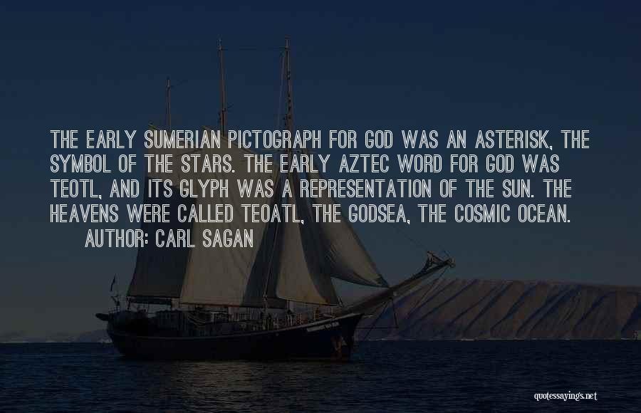 Aztec God Quotes By Carl Sagan