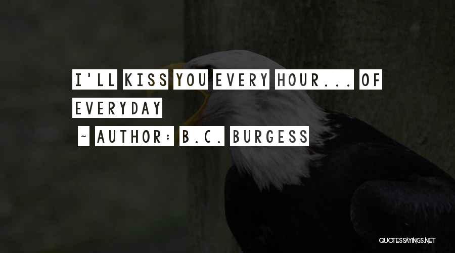 B.C. Burgess Quotes 1475136