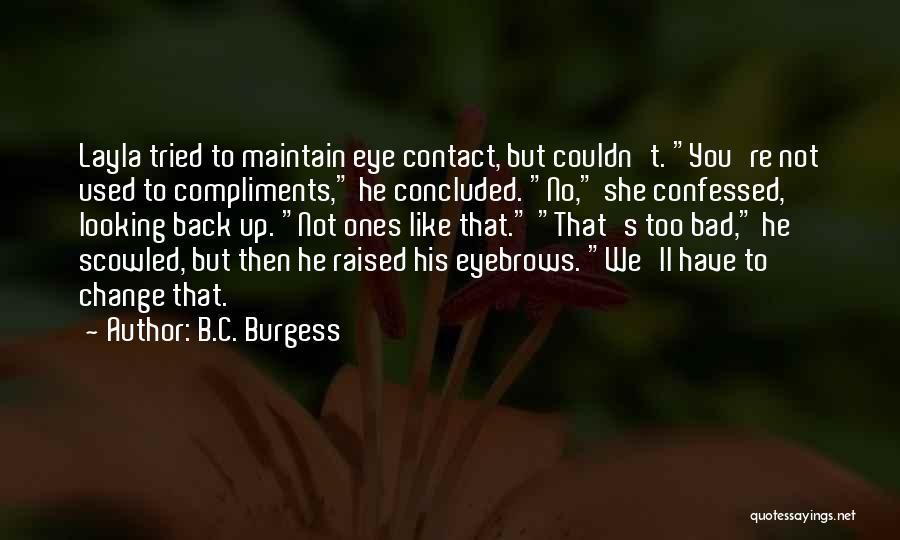 B.C. Burgess Quotes 922858