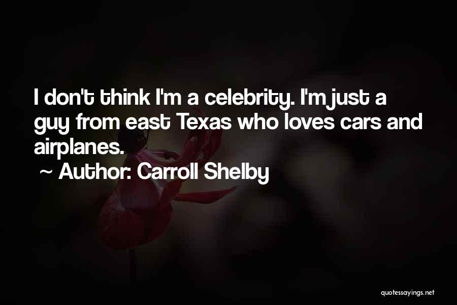 B H Carroll Quotes By Carroll Shelby
