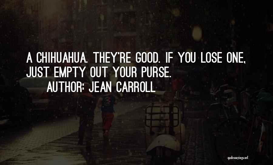 B H Carroll Quotes By Jean Carroll