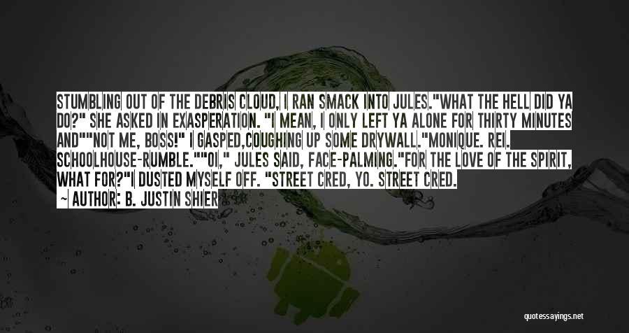 B. Justin Shier Quotes 804938