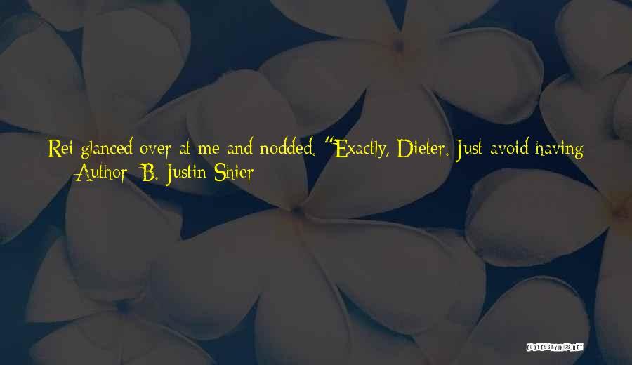 B. Justin Shier Quotes 920291