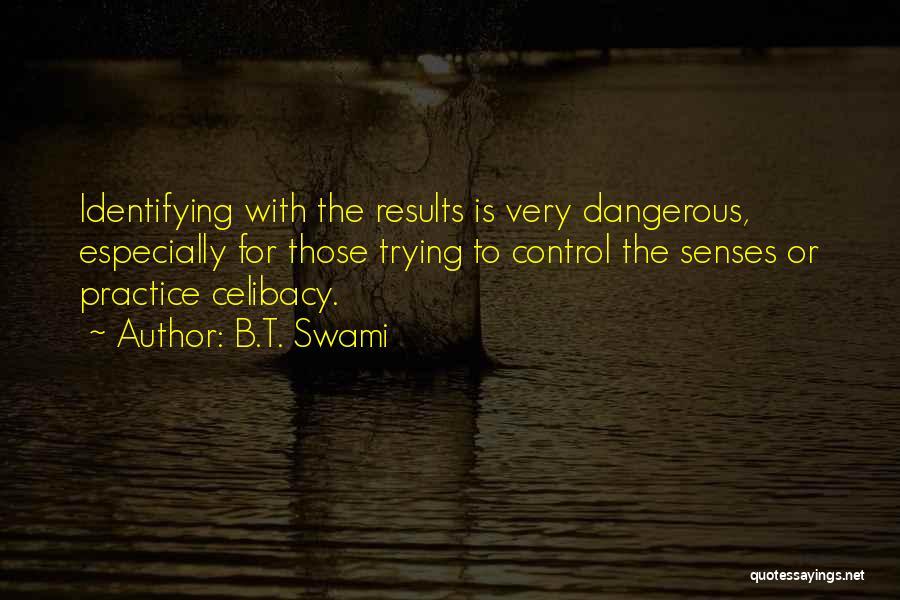 B.T. Swami Quotes 329733