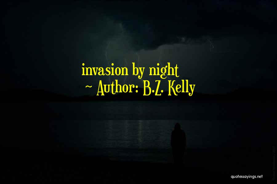 B.Z. Kelly Quotes 1086752
