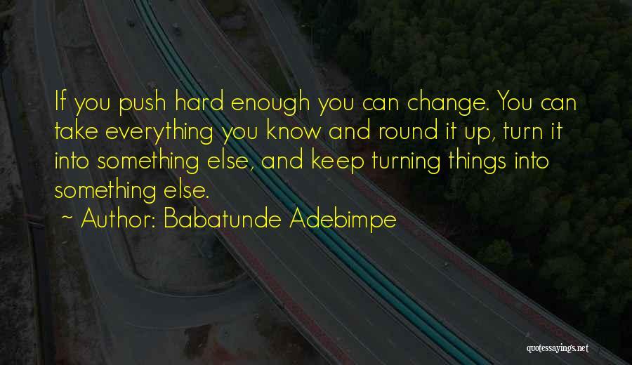 Babatunde Adebimpe Quotes 1184805