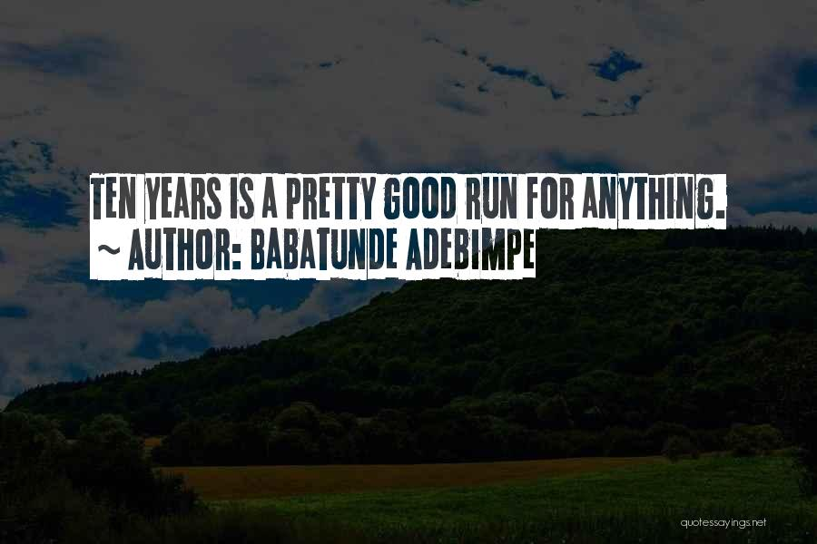 Babatunde Adebimpe Quotes 1221512
