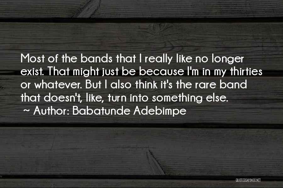 Babatunde Adebimpe Quotes 1864734