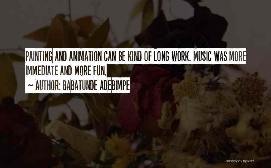 Babatunde Adebimpe Quotes 259778