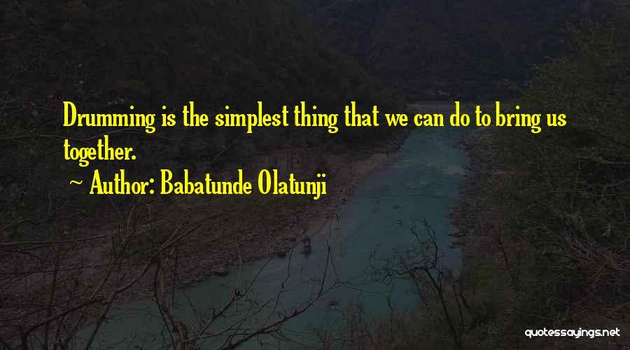 Babatunde Olatunji Quotes 1607925