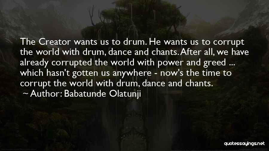 Babatunde Olatunji Quotes 2254494