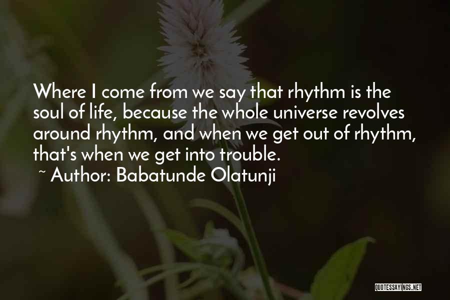 Babatunde Olatunji Quotes 568752