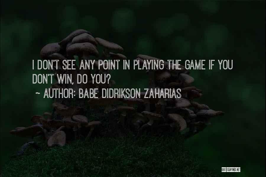 Babe Didrikson Zaharias Quotes 1227251