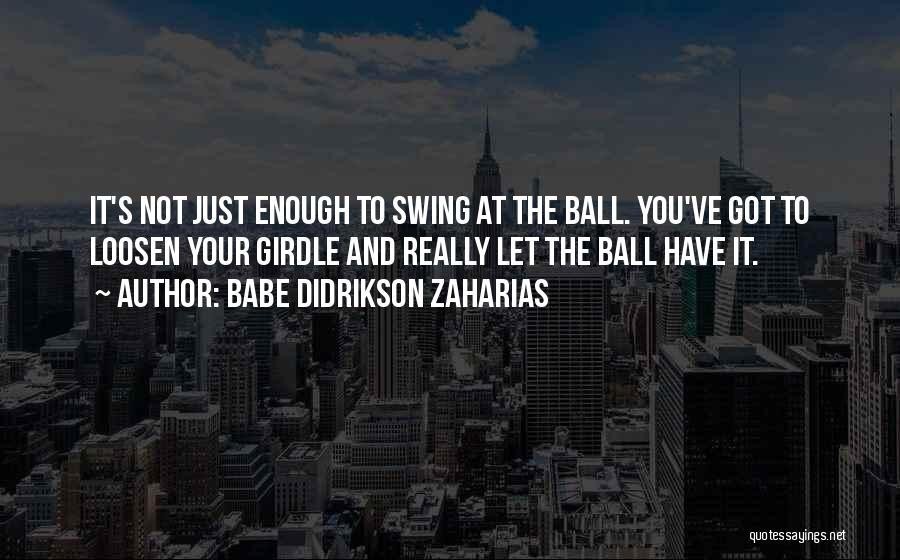Babe Didrikson Zaharias Quotes 1270633
