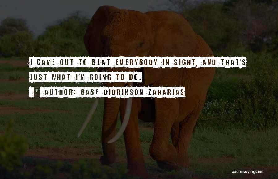 Babe Didrikson Zaharias Quotes 1407275