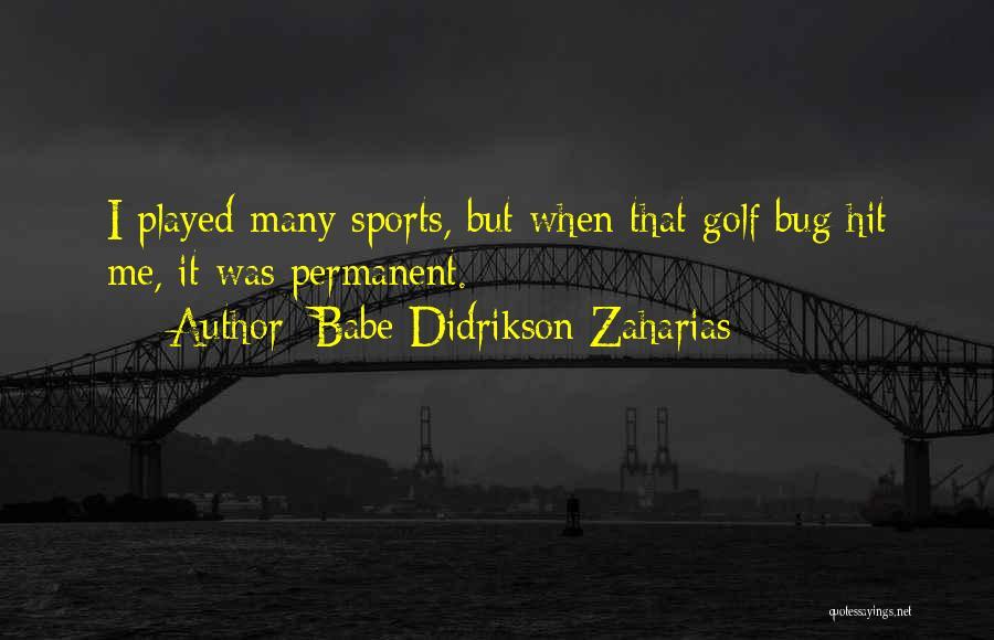Babe Didrikson Zaharias Quotes 1761094