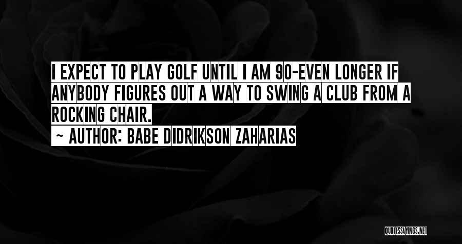 Babe Didrikson Zaharias Quotes 890809
