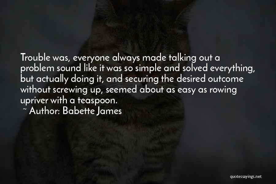 Babette James Quotes 334994