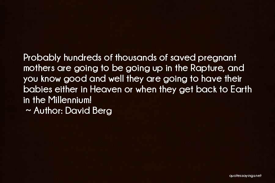 Babies Going To Heaven Quotes By David Berg