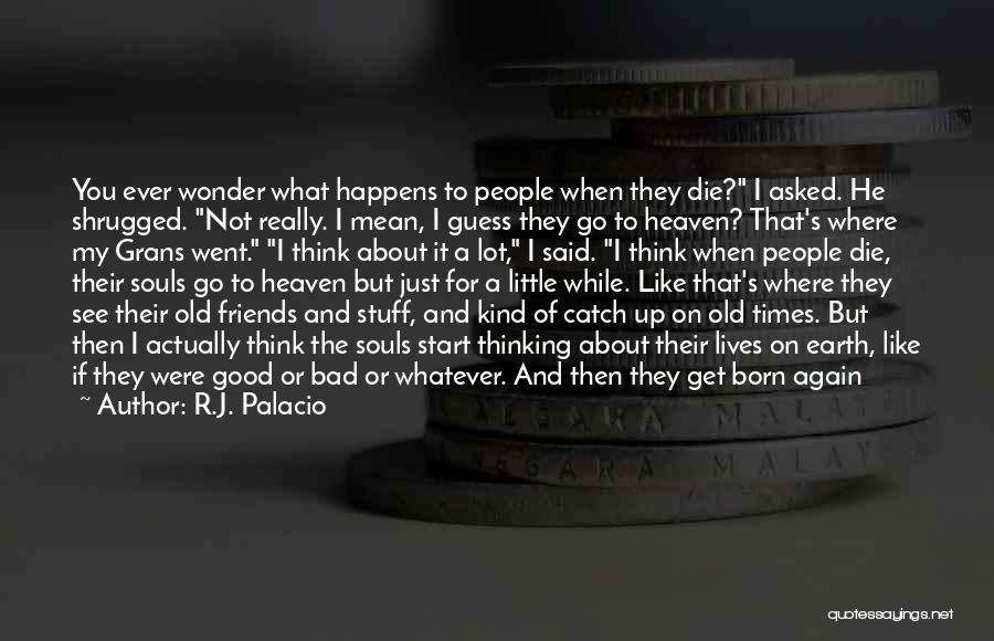 Babies Going To Heaven Quotes By R.J. Palacio