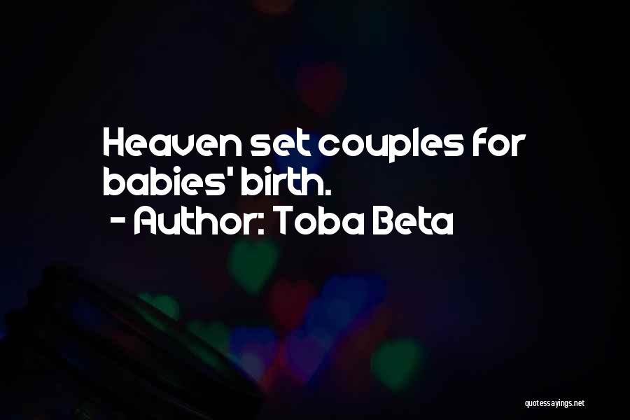 Babies Going To Heaven Quotes By Toba Beta