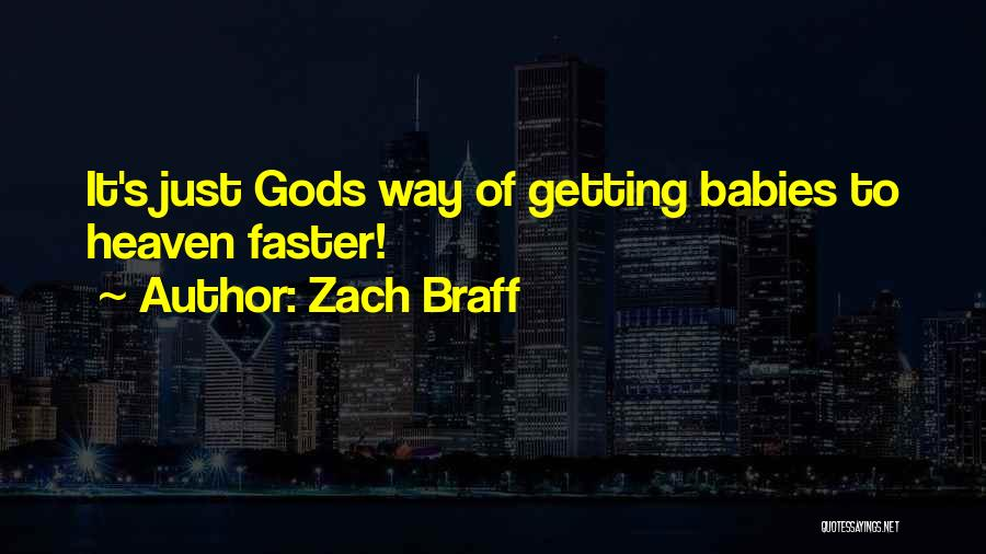 Babies Going To Heaven Quotes By Zach Braff