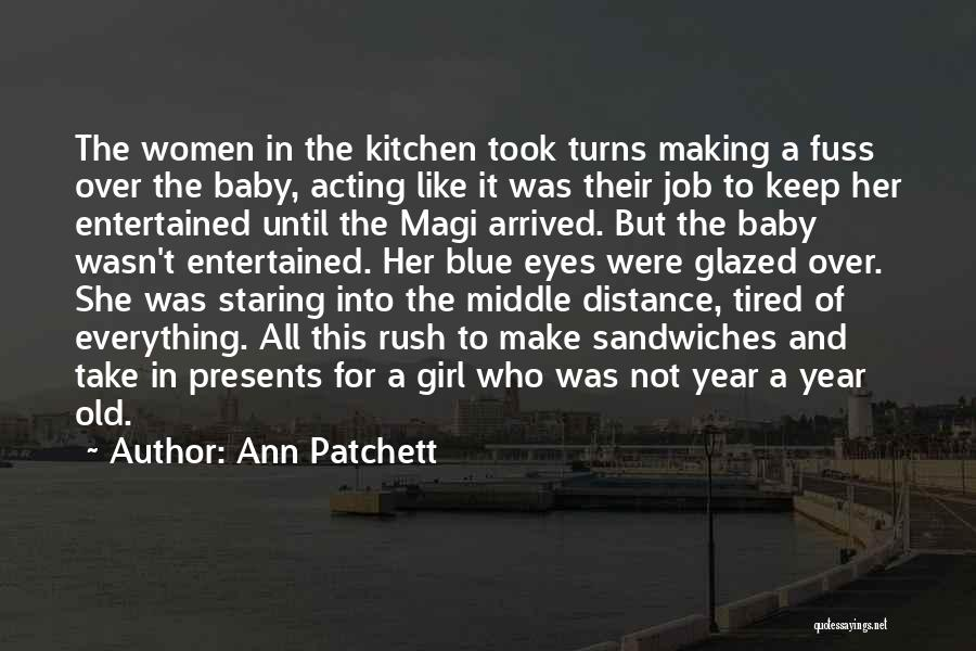 Baby Blue Eyes Quotes By Ann Patchett