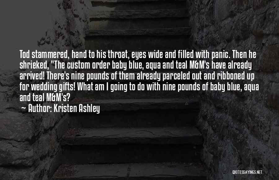 Baby Blue Eyes Quotes By Kristen Ashley