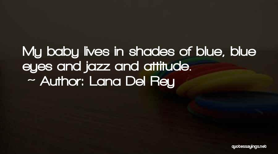 Baby Blue Eyes Quotes By Lana Del Rey