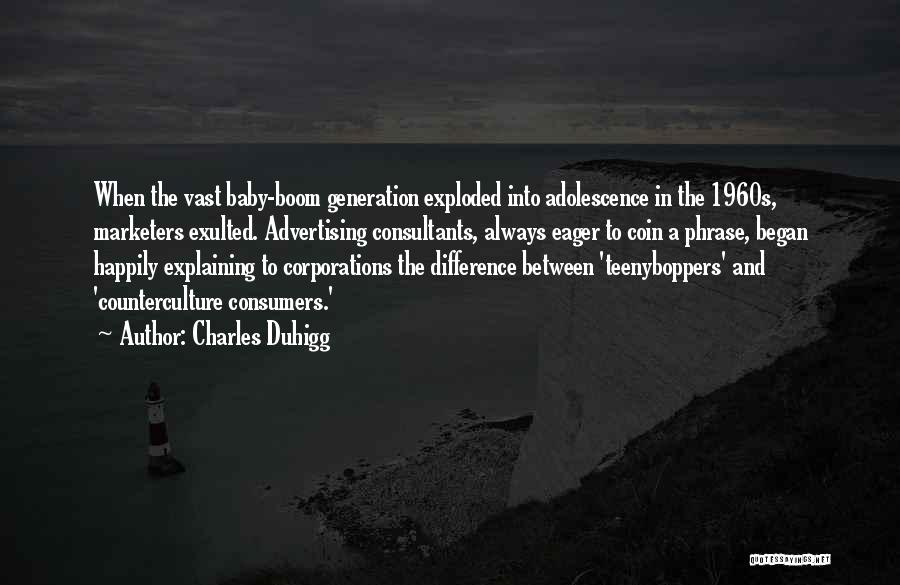 Baby Boom Generation Quotes By Charles Duhigg