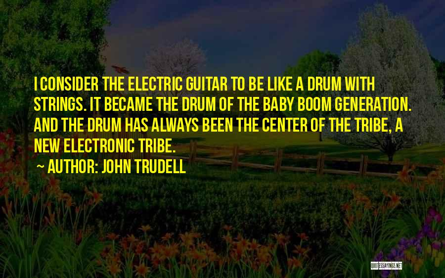 Baby Boom Generation Quotes By John Trudell
