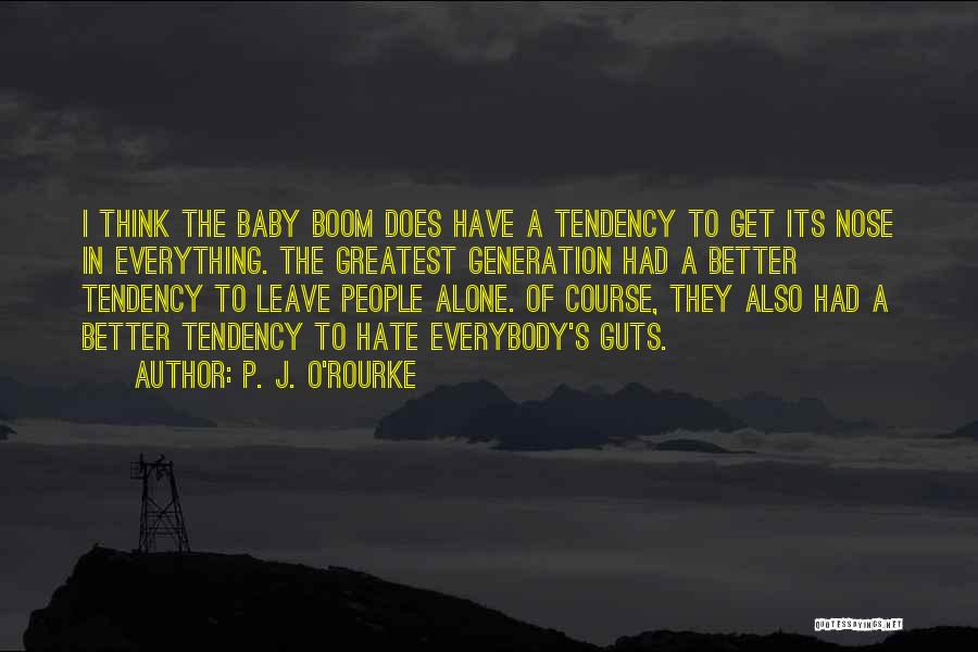 Baby Boom Generation Quotes By P. J. O'Rourke