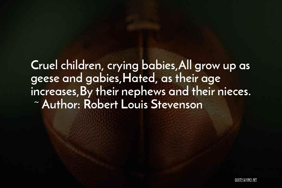 Baby Geese Quotes By Robert Louis Stevenson