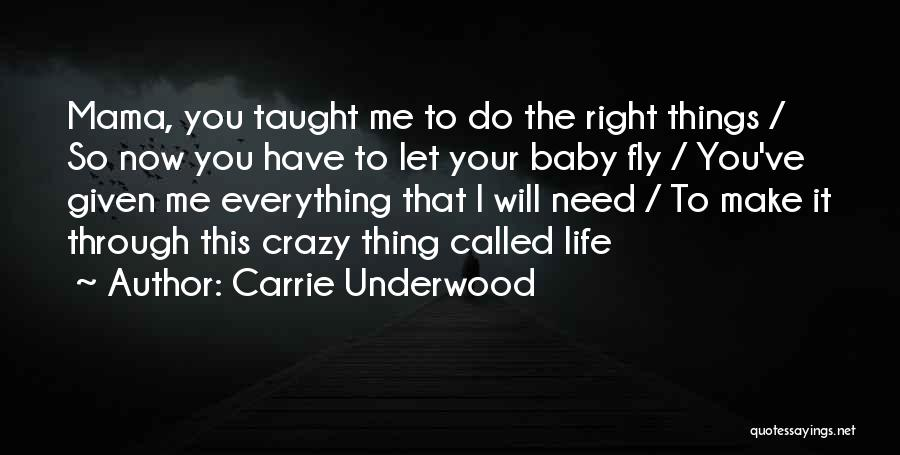 Baby I Need You Now Quotes By Carrie Underwood