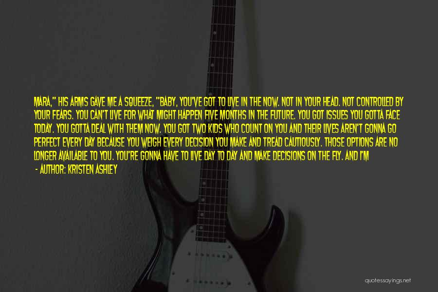 Baby I Need You Now Quotes By Kristen Ashley
