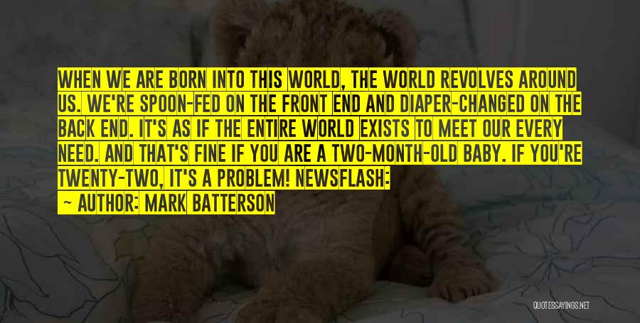 Baby I Need You Now Quotes By Mark Batterson