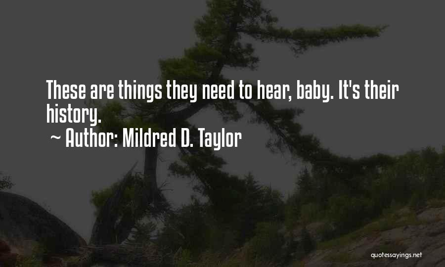 Baby I Need You Now Quotes By Mildred D. Taylor