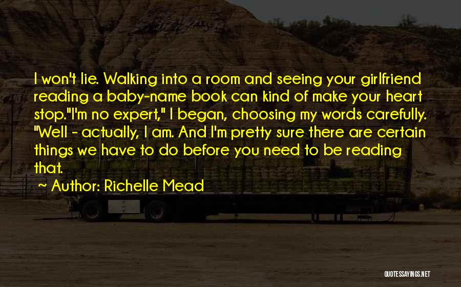 Baby I Need You Now Quotes By Richelle Mead