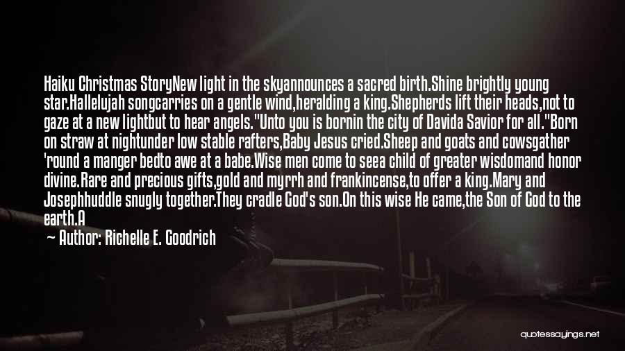 Baby Jesus Born Quotes By Richelle E. Goodrich